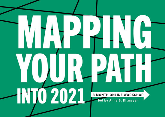 Mapping Your Path into 2021 (3 month workshop)