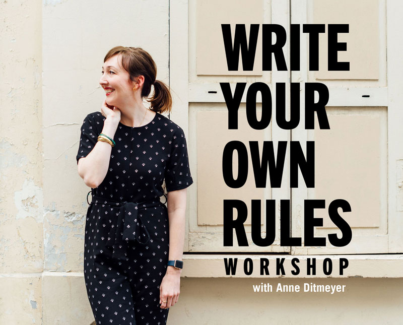WRITE YOUR OWN RULES WORKSHOP: March 26 & 28