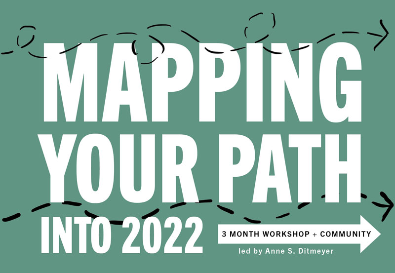 Mapping Your Path into 2022 (starts Oct 1!)